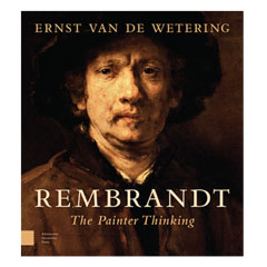 'Rembrandt: The Painter Thinking' by Ernst van de Wetering